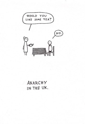 Anarchy in the UK: Would you like some tea? No.